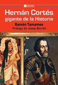 HERN�N CORT�S, GIGANTE DE LA HISTORIA