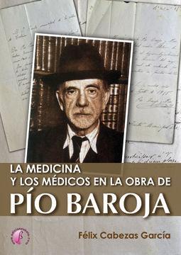 LA MEDICINA Y LOS MÉDICOS EN LA OBRA DE PÍO BAROJA