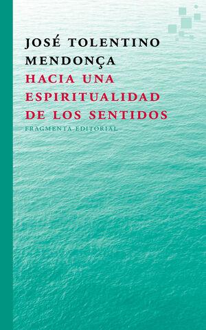 HACIA UNA ESPIRITUALIDAD  DE LOS SENTIDOS
