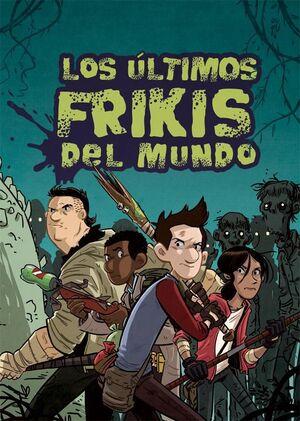 LOS ÚLTIMOS FRIKIS DE LA TIERRA