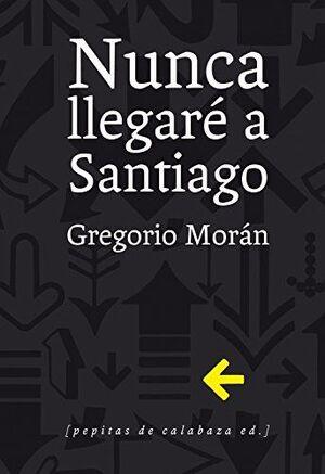 NUNCA LLEGARÉ A SANTIAGO