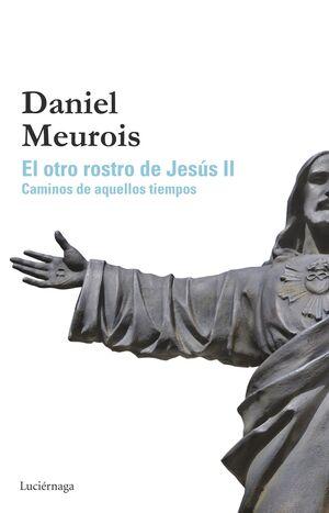 EL OTRO ROSTRO DE JESÚS II