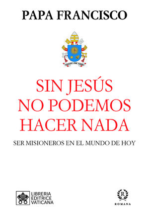 SIN JESÚS NO PODEMOS HACER NADA