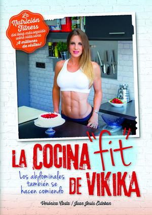 NUTRICIÓN FITNESS. LA COCINA FIT DE VIKIKA