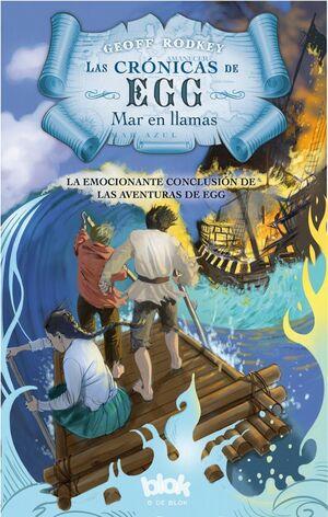 MAR EN LLAMAS (LAS CRÓNICAS DE EGG 3)