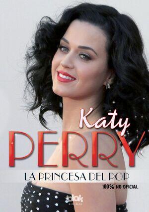 KATY PERRY. LA PRINCESA DEL POP