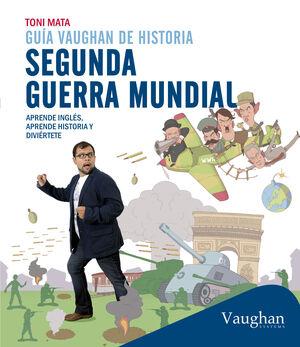GUÍA VAUGHAN DE HISTORIA: SEGUNDA GUERRA MUNDIAL