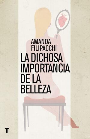 LA DICHOSA IMPORTANCIA DE LA BELLEZA