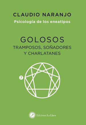 GOLOSOS, TRAMPOSOS, SOÑADORES Y CHARLATANES