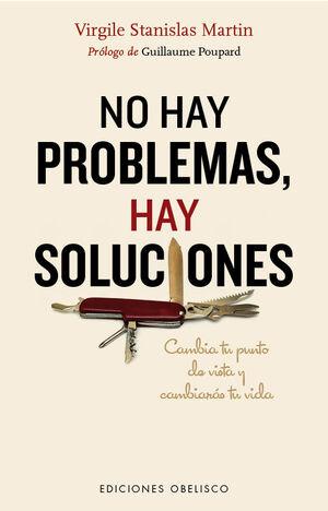 NO HAY PROBLEMAS, HAY SOLUCIONES