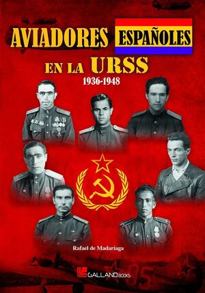 AVIADORES ESPAÑOLES EN LA URSS. 1936-1948