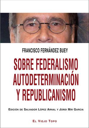 SOBRE FEDERALISMO AUTODETERMINACIÓN Y REPUBLICANISMO