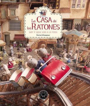 LA CASA DE LOS RATONES, VOLUMEN 3: SAM Y JULIA VAN A LA FERIA