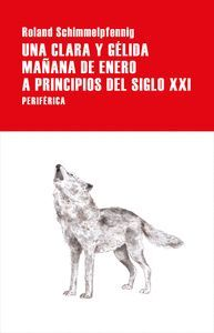 UNA CLARA Y GELIDA MAÑANA DE ENERO A PRINCIPIOS DEL S.XXI