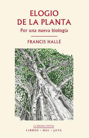 ELOGIO DE LA PLANTA:  POR UNA NUEVA BIOLOGIA