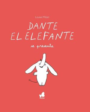 DANTE EL ELEFANTE SE PRESENTA
