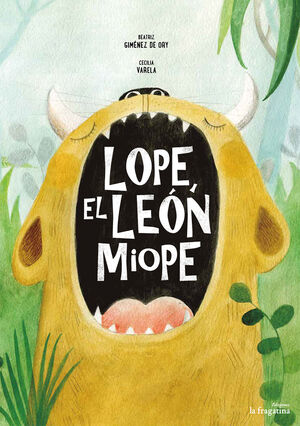 LOPE, EL LEÓN MIOPE