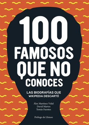100 FAMOSOS QUE NO CONOCES