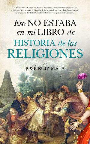ESO NO ESTABA EN MI LIBRO DE HISTORIA DE LAS RELIGIONES