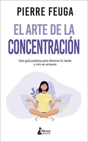 EL ARTE DE LA CONCENTRACIÓN