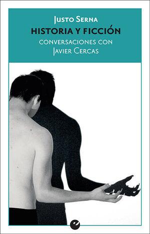 HISTORIA Y FICCIÓN. CONVERSACIONES CON JAVIER CERCAS