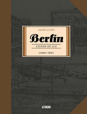 BERLÍN 3. CIUDAD DE LUZ