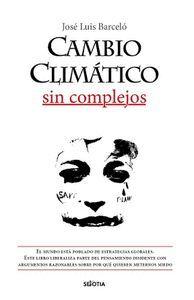 CAMBIO CLIMATICO SIN COMPLEJOS