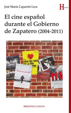 EL CINE ESPAÑOL DURANTE EL GOBIERNO DE ZAPATERO (2004-2011)