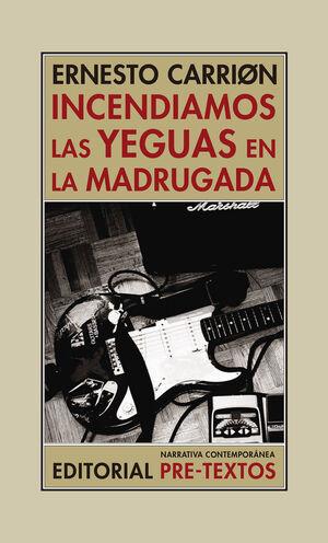 INCENDIAMOS LAS YEGUAS EN LA MADRUGADA