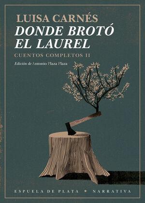 DONDE BROTÓ EL LAUREL