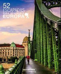 52 ESCAPADAS PARA DESCUBRIR EUROPA
