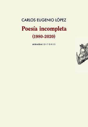 POESÍA INCOMPLETA (1980-2020)