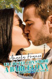 UN COCTEL CON SABOR A BARCELONA (A CITY OF LOVE #6)