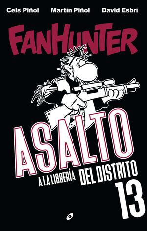 FANHUNTER: ASALTO A LA LIBRERÍA DEL DISTRITO 13