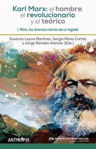 KARL MARX: EL HOMBRE, EL REVOLUCIONARIO Y EL TEÓRICO I