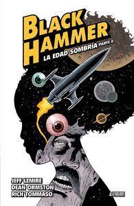 BLACK HAMMER 4. LA EDAD SOMBRA 2