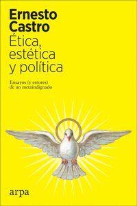 ETICA, ESTETICA Y POLITICA