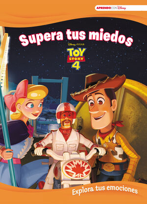 TOY STORY 4. SUPERA TUS MIEDOS (APRENDE CADA DÍA CON DISNEY)