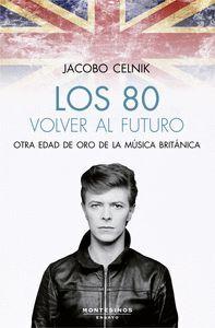 LOS 80. VOLVER AL FUTURO