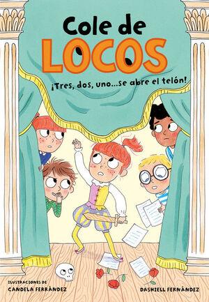 TRES, DOS UNO... ÍSE ABRE EL TELÓN! (COLE DE LOCOS 6)