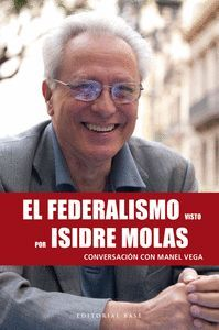 EL FEDERALISMO VISTO POR ISIDRE MOLAS