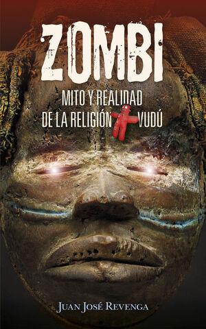ZOMBI. MITO Y REALIDAD DE LA RELIGION VUDU