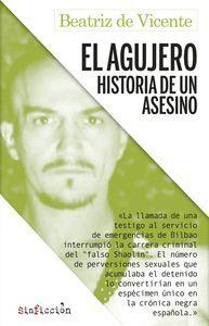 EL AGUJERO.HISTORIA DE UN ASESINO.