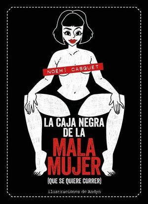 LA CAJA NEGRA DE LA MALA MUJER