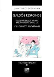 GALDOS RESPONDE DESDE LOS SIGLOS XIX;XX A PREGUNTAS DEL SIGLO XXI Y SUS CUENTOS