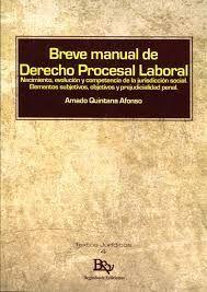 BREVE MANUAL DE DERECHO PROCESAL LABORAL