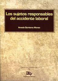 SUJETOS RESPONSABLES DEL ACCIDENTE LABORAL, LOS
