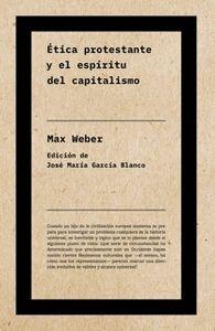 ETICA PROTESTANTE Y EL ESPÍRITU DEL CAPITALISMO (NE)