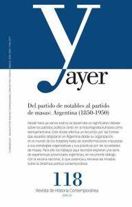 AYER 118 - DEL PARTIDO DE NOTABLES AL PARTIDO DE MASAS