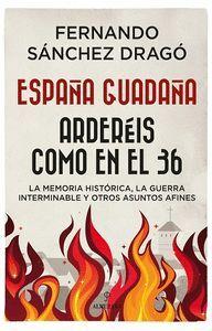 ESPAÑA GUADAÑA. ARDEREIS COMO EN EL 36
